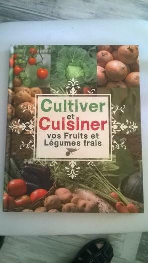 Superbe livre sur cultiver et cuisiner